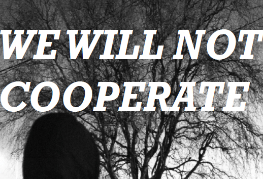 WE WILL NOT COOPERATE